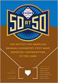 SABR 50 at 50: The Society for American Baseball Research's Fifty Most Essential Contributions to the Game