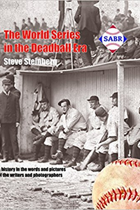 The World Series in the Deadball Era: A History in the Words and Pictures of the Writers and Photographers
